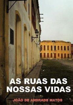 As Ruas Das Nossas Vidas - Matos, Jo O. De Andrade
