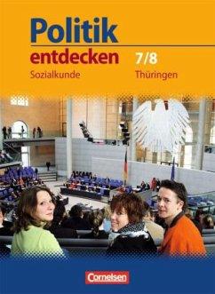 Politik entdecken. Sozialkunde Regelschule Thüringen 7./8. Schuljahr. Schülerbuch