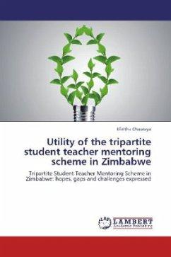 Utility of the tripartite student teacher mentoring scheme in Zimbabwe