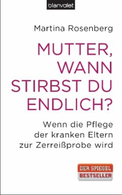 Mutter, wann stirbst du endlich? - Rosenberg, Martina