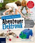 Abenteuer Elektronik: Das große Baubuch - Elektronik Lernpaket - Sondereinband