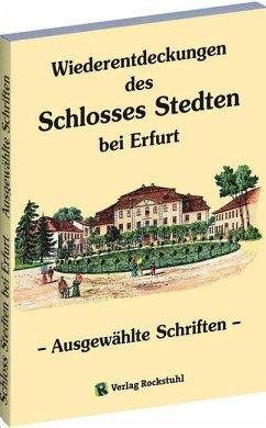 Wiederentdeckungen des Schlosses Stedten bei Erfurt