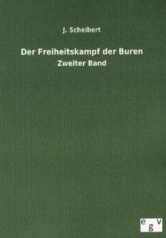 Der Freiheitskampf der Buren - Scheibert, J.