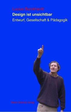 Design ist unsichtbar - Burckhardt, Lucius