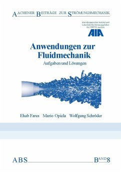 Anwendungen zur Fluidmechanik - Fares, Ehab;Opiela, Mario;Schröder, Wolfgang