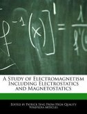 A Study of Electromagnetism Including Electrostatics and Magnetostatics