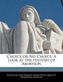 Choice or No Choice: A Look at the History of Abortion