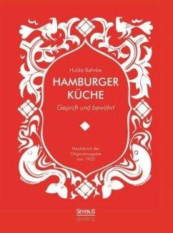Hamburger Küche: Geprüft und bewährt - Behnke, Hanna