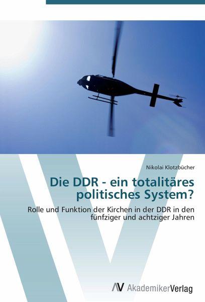 Die DDR - ein totalitäres politisches System?