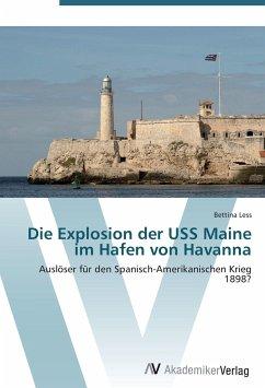 Die Explosion der USS Maine im Hafen von Havanna