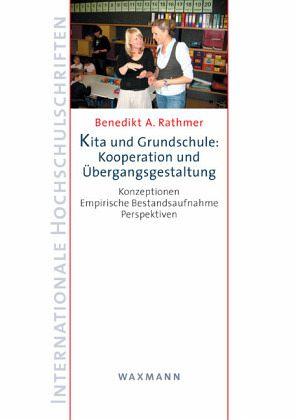 kita und grundschule kooperation und bergangsgestaltung von benedikt a rathmer fachbuch. Black Bedroom Furniture Sets. Home Design Ideas