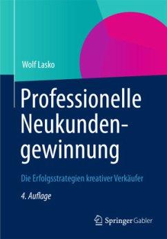 Professionelle Neukundengewinnung - Lasko, Wolf W.