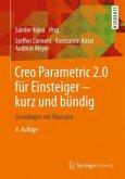 Creo Parametric 2.0 für Einsteiger - kurz und bündig