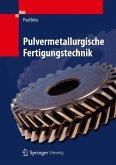 Pulvermetallurgische Fertigungstechnik