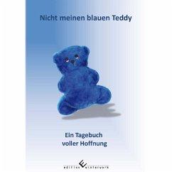 Nicht meinen blauen Teddy