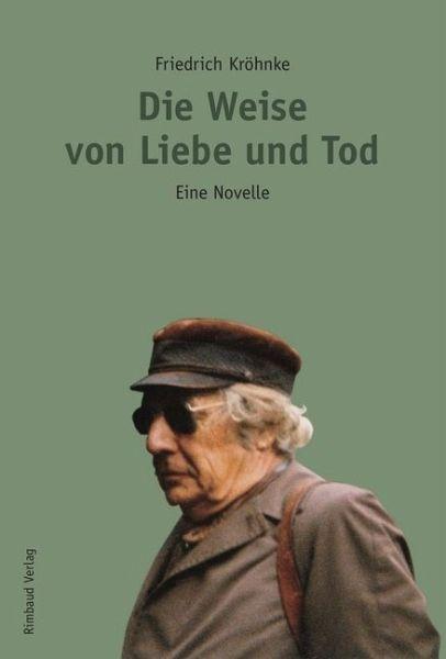 """Friedrich Kröhnke """"Die Weise von Liebe und Tod"""""""