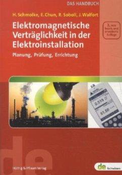 Elektromagnetische Verträglichkeit in der Elektroinstallation - Schmolke, Herbert; Chun, Erimar A; Soboll, Reinhard; Walfort, Johannes