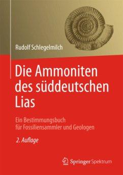 Die Ammoniten des süddeutschen Lias - Schlegelmilch, Rudolf