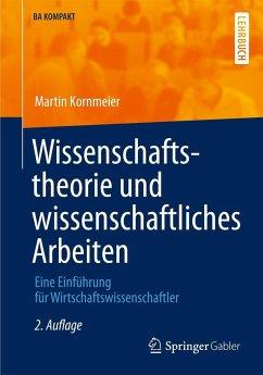 Wissenschaftstheorie und wissenschaftliches Arbeiten - Kornmeier, Martin