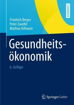Gesundheitsökonomik - Breyer, Friedrich; Zweifel, Peter S.; Kifmann, Mathias