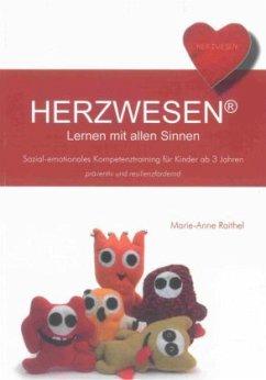 HERZWESEN® - Lernen mit allen Sinnen - Raithel, Marie-Anne