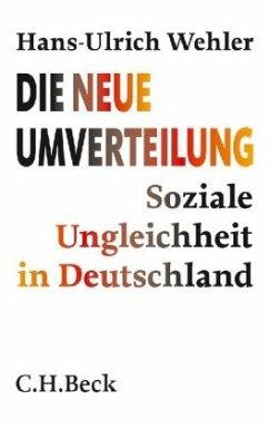 Die neue Umverteilung - Wehler, Hans-Ulrich