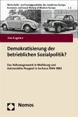 Demokratisierung der betrieblichen Sozialpolitik?
