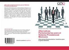 Alternativas Parlamentarias para el Sistema Presidencial Mexicano