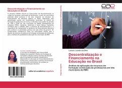Descentralização e Financiamento na Educação no Brasil - Leandro da Silva, Luciana