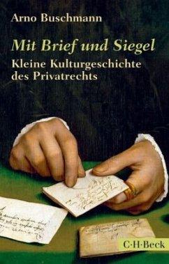 Mit Brief und Siegel - Buschmann, Arno