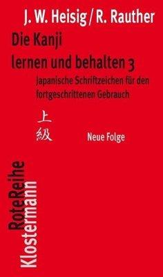 Die Kanji lernen und behalten 3. Neue Folge - Heisig, James W.; Rauther, Robert