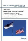 Estlands Außen- und Sicherheitspolitik I. Der estnische Atlantizismus nach der wiedererlangten Unabhängigkeit 1991-2004