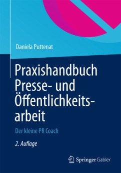 Praxishandbuch Presse- und Öffentlichkeitsarbeit - Puttenat, Daniela