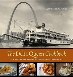 The Delta Queen Cookbook: The History and Recipes of the Legendary Steamboat - Nobles, Cynthia Lejeune