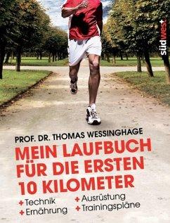 Mein Laufbuch für die ersten 10 Kilometer - Wessinghage, Thomas