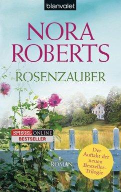 Rosenzauber / Blüten Trilogie Bd.1 - Roberts, Nora