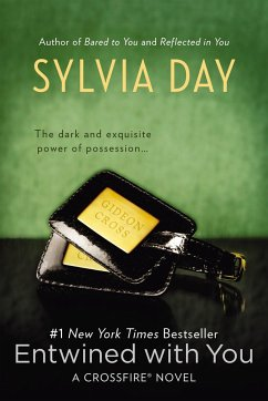 Crossfire Trilogy 3. Entwined with You - Day, Sylvia
