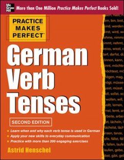 Practice Makes Perfect German Verb Tenses, 2nd Edition: With 200 Exercises + Free Flashcard App - Henschel, Astrid