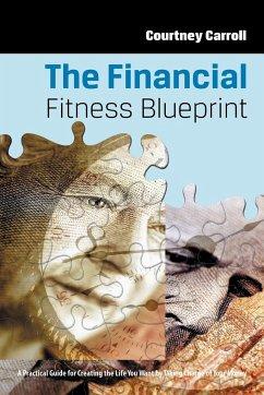The Financial Fitness Blueprint - Carroll, Courtney