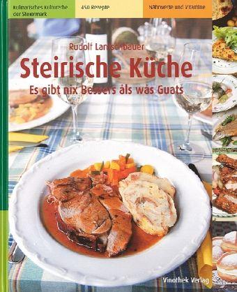 Steirische Küche | Steirische Kuche Es Gibt Nix Bessers Als Was Guats Von Rudolf