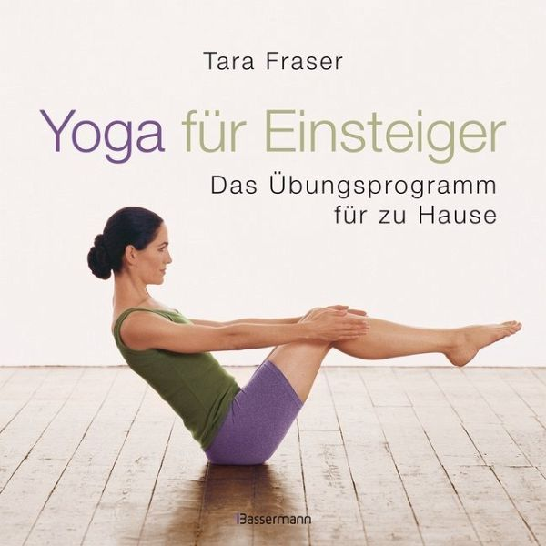 yoga f r einsteiger von tara fraser buch. Black Bedroom Furniture Sets. Home Design Ideas