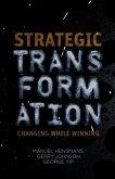 Strategic Transformation: Changing While Winning