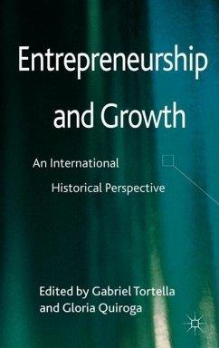 Entrepreneurship and Growth: An International Historical Perspective - Tortella, Gabriel; Quiroga, Gloria
