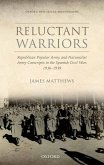 Reluctant Warriors: Republican Popular Army and Nationalist Army Conscripts in the Spanish Civil War, 1936-1939