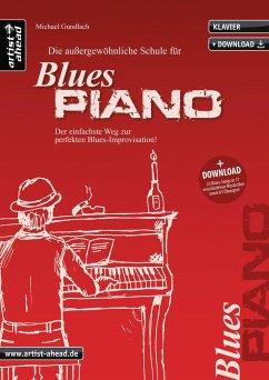 Die außergewöhnliche Schule für Blues-Piano, m. 2 Audio-CDs