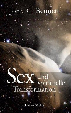 Sex und spirituelle Transformation - Bennett, John G.