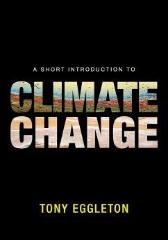A Short Introduction to Climate Change - Eggleton, Tony
