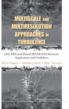 Multiscale and Multiresolution Approaches in Turbulence - Les, Des and Hybrid Rans/Les Methods: Applications and Guidelines (2nd Edition)