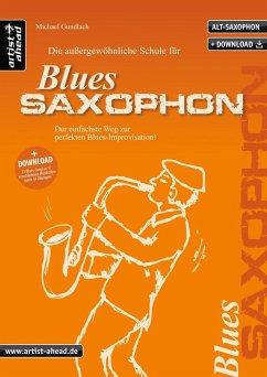 Die außergewöhnliche Schule für Blues-Saxophon (Altsaxophon), m. 2 Audio-CDs - Gundlach, Michael