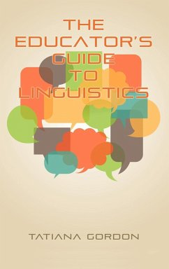 The Educator's Guide to Linguistics (Hc)